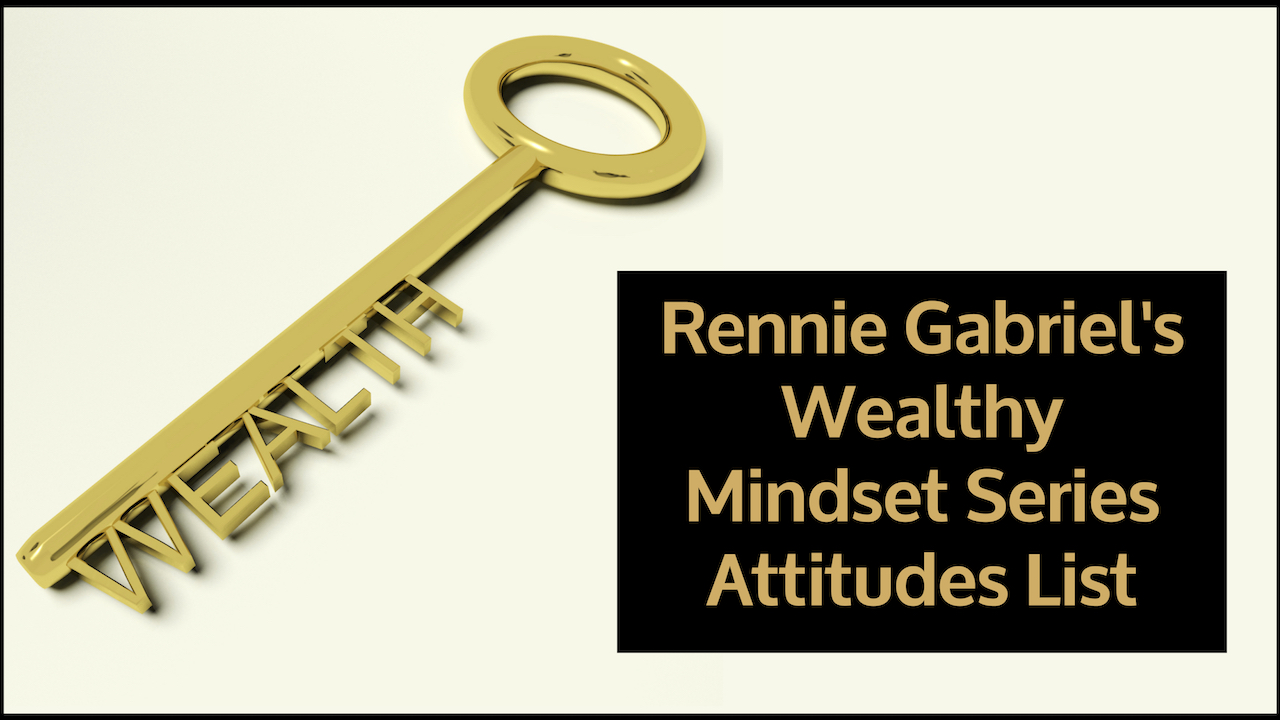 Wealthy Mindset Series: Wealthy Attitude List