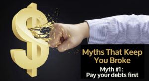 Myths that keep you broke - Myth 1