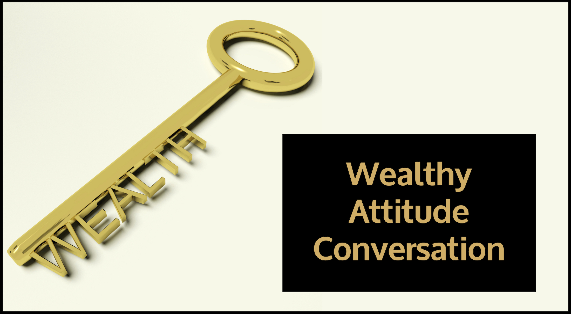 Wealthy Attitude Conversation