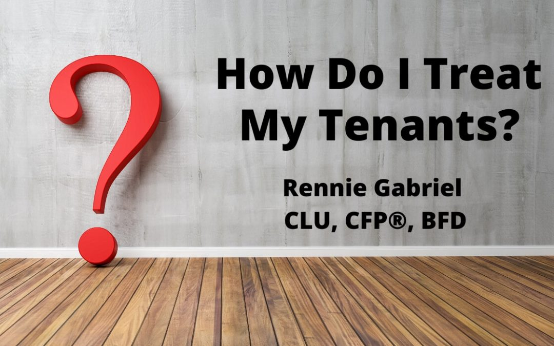 How Do I Treat My Tenants?