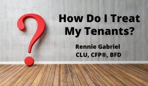 How Do I treat my tenants