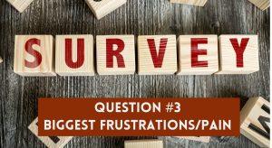 Survey Question 3 - Biggest Frustrations