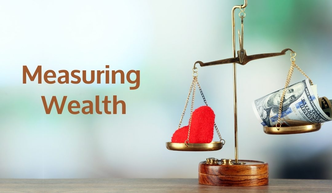 How Do You Measure Real Wealth?